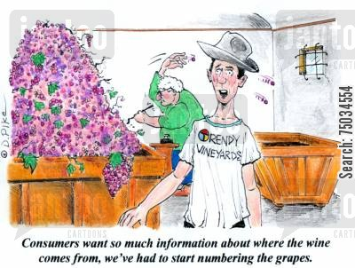 nutritional information cartoon humor: 'Consumers want so much information about where the wine comes from, we've had to start numbering the grapes.'