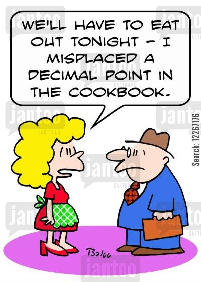 cooking disasters cartoon humor: 'We'll have to eat out tonight -- I misplaced a decimal point in the cookbook.'