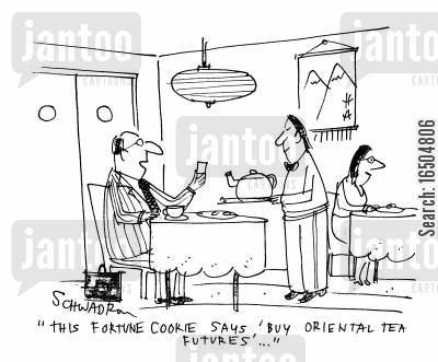 oriental cartoon humor: 'This fortune cookie says 'buy oriental tea futures'...'