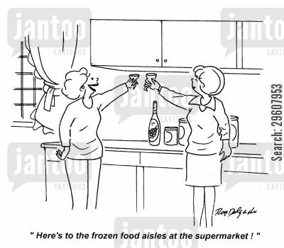 shopped cartoon humor: 'Here's to the frozen food aisles at the supermarket!'
