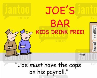 drinking underage cartoon humor: 'Joe must have the cops on his payroll.'