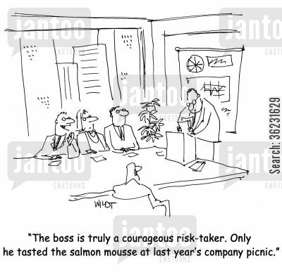 strong stomach cartoon humor: The boss is truly a courageous risk-taker. Only he tasted the salmon mousse at last year's company picnic.