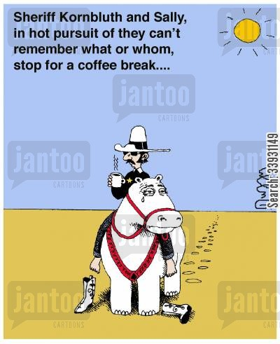 coffee break cartoon humor: Sheriff Kornbluth and Sally, in hot pursuit of they can't remember what or whom, stop for a coffee break....