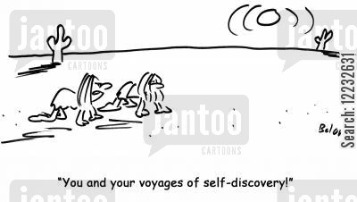 self discovery cartoon humor: 'You and your voyages of self-discovery!'