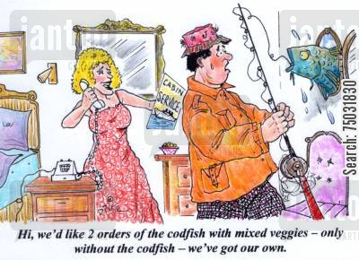 room service cartoon humor: 'Hi, we'd like 2 orders of the codfish with mixed vegetables - only without the codfish - we've got our own.'