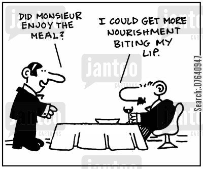 french restaurant cartoon humor: 'Did monsieur enjoy the meal?' - 'I could get more nourishment biting my lip.'
