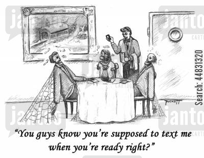 sms cartoon humor: A waiter says:'You guys know you're supposed to text me when you're ready right?' the patrons are dead . . .