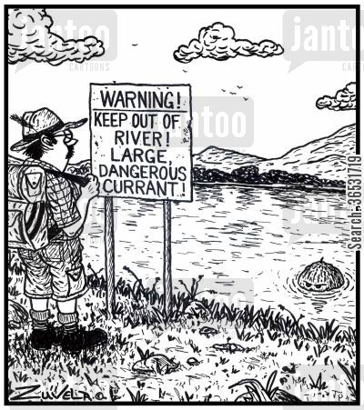 currants cartoon humor: WARNING! Keep out of river! Large,dangerous currant!