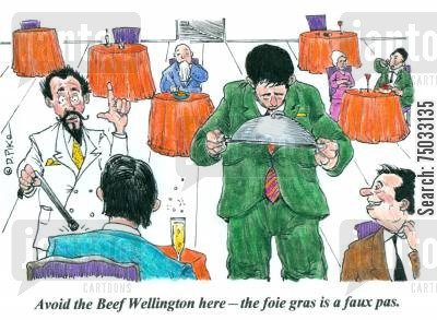 selection cartoon humor: 'Avoid the Beef Wellington here - the foie gras is a faux pas.'