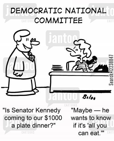 ted cartoon humor: 'Is Senator Kennedy coming to our $1000 a plate dinner?' 'Maybe -- he wants to know if it's 'all you can eat.''