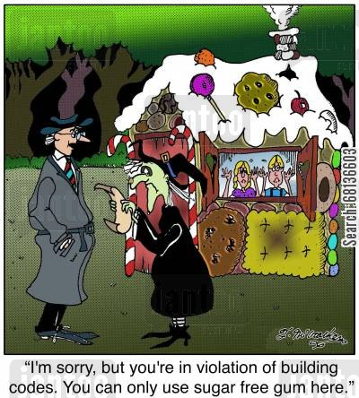 gingerbread house cartoon humor: 'I'm sorry, but you're in violation of building codes. You can only use sugar free gum here.'