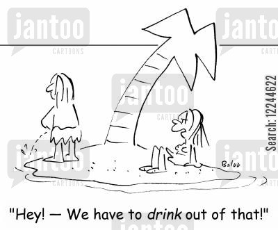 isles cartoon humor: 'Hey! -- We have to drink out of that!'