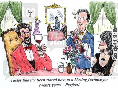 storage cartoon humor: 'Tastes like it's been stored next to a blazing furnace for twenty years - Perfect!'