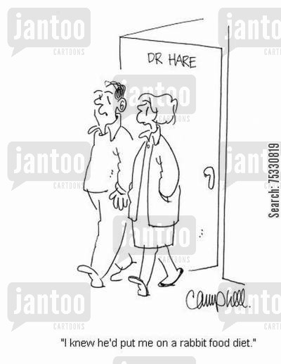 dietitians cartoon humor: 'I knew he'd put me on a rabbit food diet.'