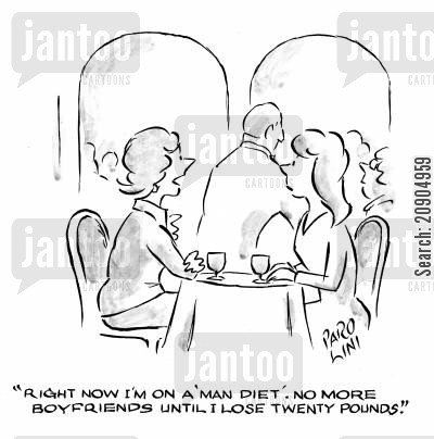 new boyfriends cartoon humor: 'Right now I'm on a 'man diet'. No more boyfriends until I lose twenty pounds.'