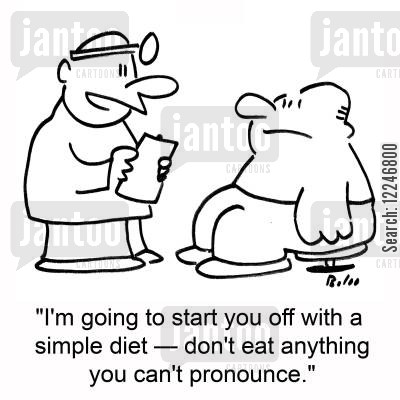 pronounce cartoon humor: 'I'm going to start you off with a simple diet -- don't eat anything you can't pronounce.'