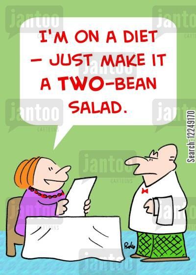 three bean salad cartoon humor: 'I'm on a diet -- just make it a TWO-bean salad.'