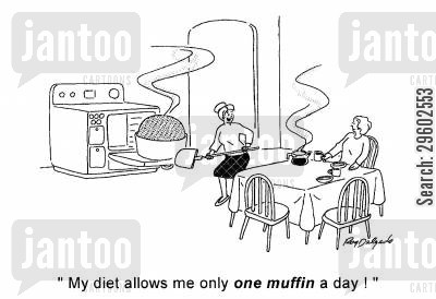 oversized cartoon humor: 'My diet allows me only one muffin a day!'