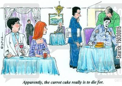 carrot cake cartoon humor: 'Apparently, the carrot cake really is to die for.'