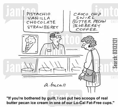 nutritionalists cartoon humor: If you're bothered by the guilt, I can put two scoops of real butter pecan ice cream in one of our Lo-Cal Fat-Free cups.