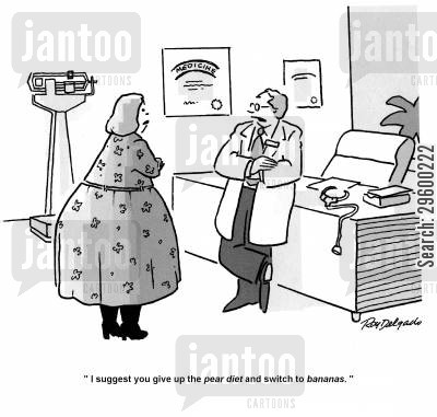 pear-shaped cartoon humor: I suggest you give up the pear diet and switch to bananas.'