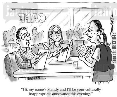 american diners cartoon humor: 'Hi, my name's Mandy and I'll be your culturally inappropriate annoyance this evening.'