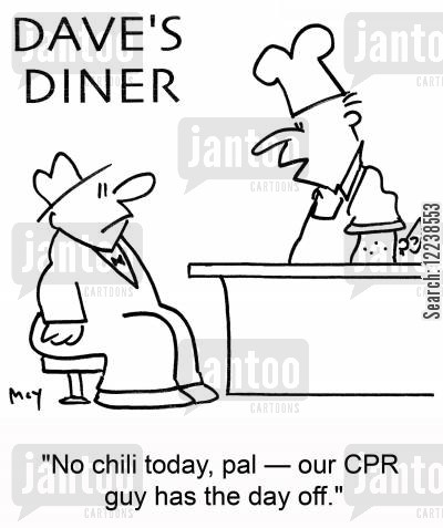 resuscitation cartoon humor: 'No chili today, pal -- our CPR guy has the day off.'