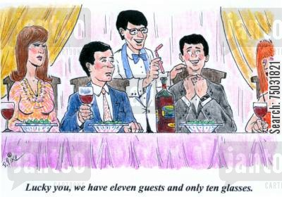 straw cartoon humor: 'Lucky you, we have eleven guests and only ten glasses.'