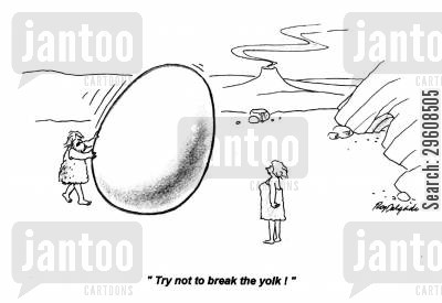 rolling cartoon humor: 'Try not to break the yolk!'