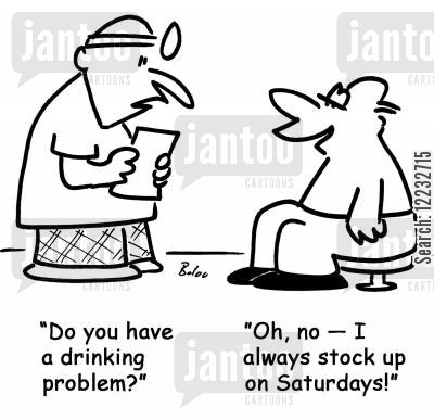 saturdays cartoon humor: 'Do you have a drinking problem?' 'Oh, no — I always stock up on Saturdays!'