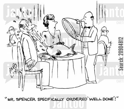 table service cartoon humor: 'Mr. Spencer specifically ordered 'well done'!'
