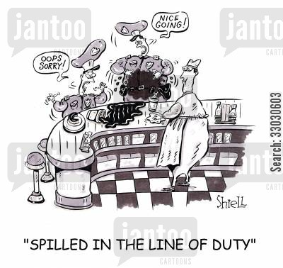 coffee shop cartoon humor: 'Spilled in the line of duty'