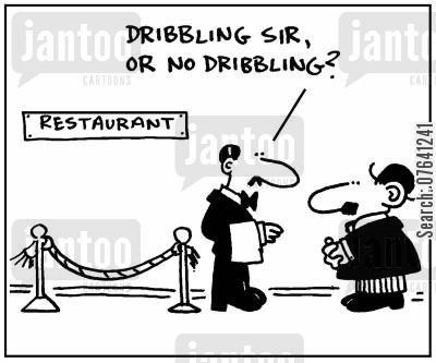posh restaurants cartoon humor: 'Dribbling sir, or no dribbling?'