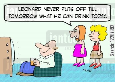 busy bees cartoon humor: 'Leonard never puts off till tomorrow what he can drink today.'