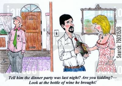 dinner parties cartoon humor: 'Tell him the dinner party was last night? Are you kidding - Look at the bottle of wine he brought!'