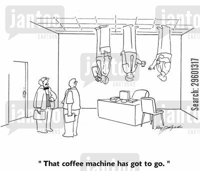 hyperactivity cartoon humor: 'That coffee machine has got to go.'