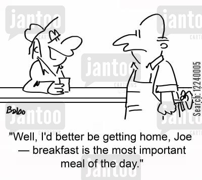 most important meal of the day cartoon humor: 'Well, I'd better be getting home, Joe -- breakfast is the most important meal of the day.'