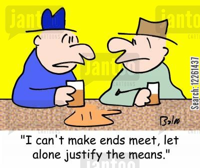 money trouble cartoon humor: 'I can't make ends meet, let alone justify the means.'
