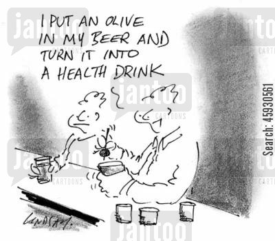 olive cartoon humor: I put an olive in my beer and turn it into a health drink.
