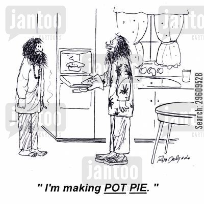 druggy cartoon humor: 'I'm making pot pie.'