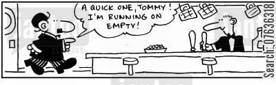 running on empty cartoon humor: 'A quick one, I'm running on empty.'