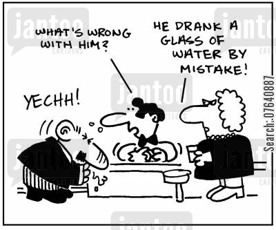 beverage cartoon humor: 'What's wrong with him?' - 'He drank a glass of water by mistake.'