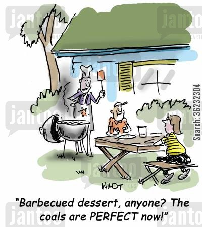 charcoal cartoon humor: Barbecued dessert, anyone? The coals are PERFECT now!