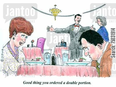 ripoff cartoon humor: 'Good thing you ordered a double portion.'