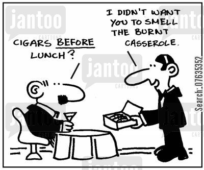 burnt foods cartoon humor: Cigars before lunch?  I didn't want you to smell the burnt casserole.