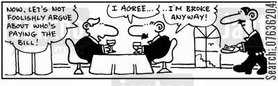 split the bill cartoon humor:  'Let's not argue over the bill.' 'Okay, I'm broke.'