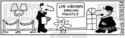 live entertainment cartoon humor: 'Live lobsters...Dancing nightly.'