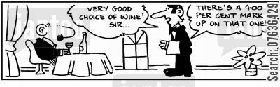 mark ups cartoon humor: 'Good choice of wine...there's a 400 per cent mark up on it.'