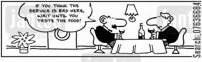 bad meal cartoon humor: 'If you think the service is bad, wait until you taste the food.'