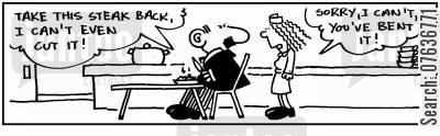 chewy steak cartoon humor: 'I can't cut my steak. Take it back.' 'I can't, you've bent it.'